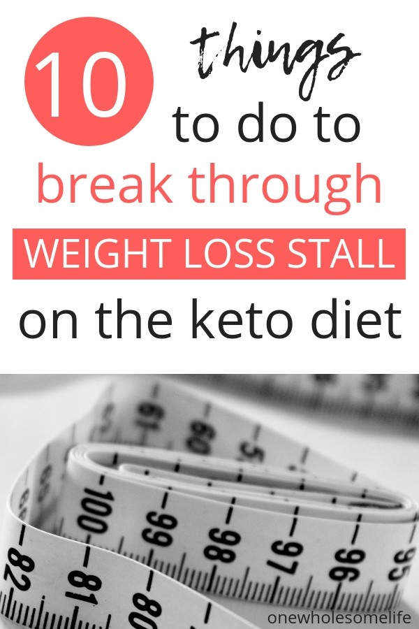 Are doing a low carb or keto diet and hit a weight loss plateau that you need to bust through? Here are 10 things you can do to break through a weight loss stall on the keto diet! #keto #lowcarb