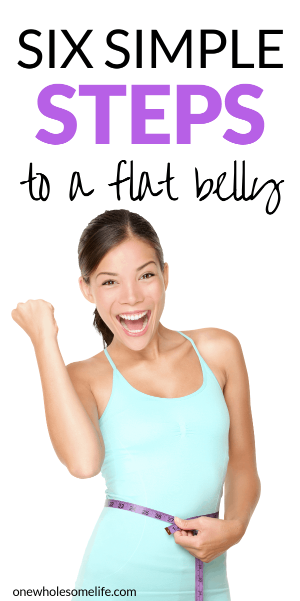Six tips for a flat belly! Flat belly foods, secrets, and motivation. #flatbelly #flatbellyfood #flatbellytips