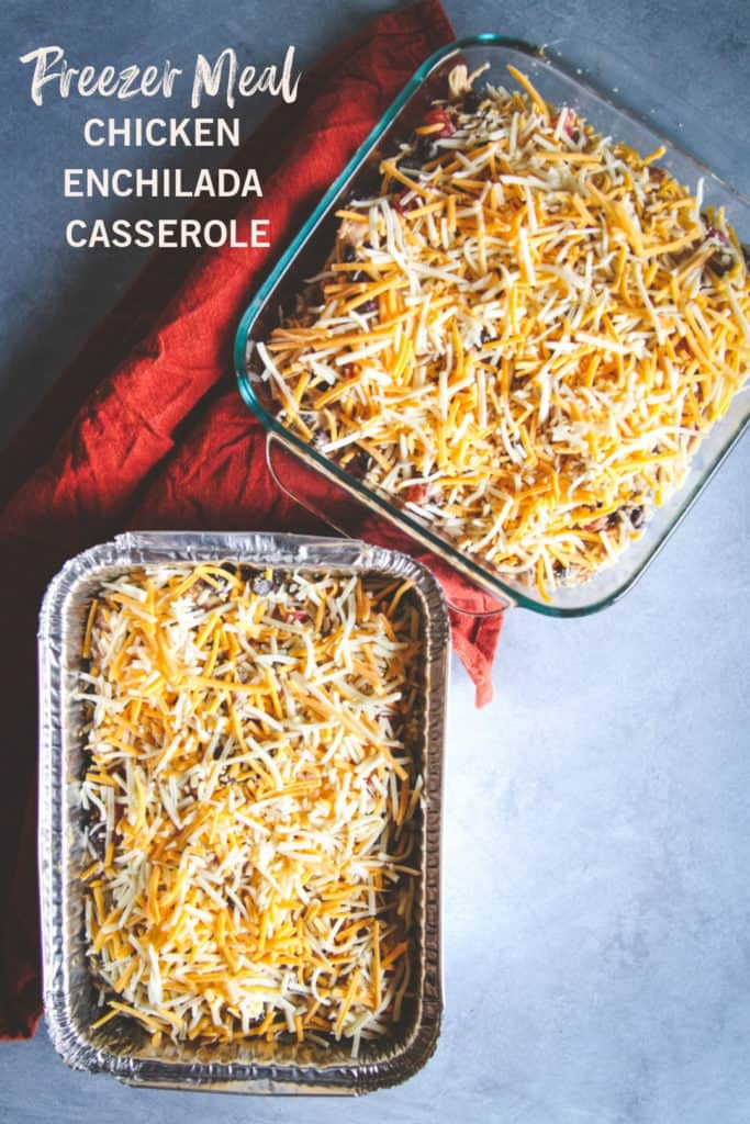 Freezer Meal - Chicken Enchilada Casserole